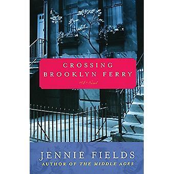 Crossing Brooklyn Ferry by Jennie Fields - 9780060099435 Book