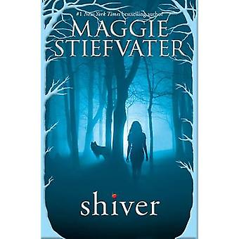 Shiver by Maggie Stiefvater - 9780545682787 Book
