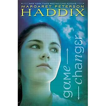 Game Changer by Margaret Peterson Haddix - 9780689873812 Book