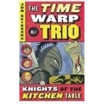 Knights of the Kitchen Table by Jon Scieszka - Lane Smith - 978075694