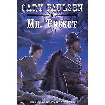 Mr. Tucket by Gary Paulsen - 9780785781004 Book