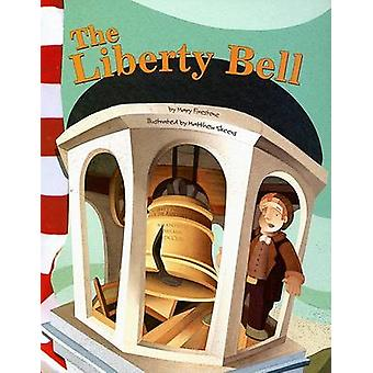 The Liberty Bell by Mary Firestone - Matthew Skeens - 9781404834675 B