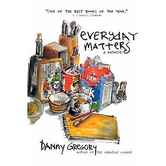 Everyday Matters - A Memoir (New edition) by Danny Gregory - 978140130