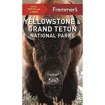 Frommer's Yellowstone and Grand Teton National Parks by Elisabeth Kwa