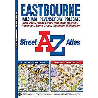 Eastbourne Street Atlas by Eastbourne Street Atlas - 9781782572190 Bo