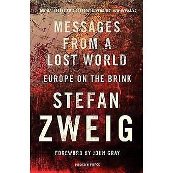 Messages from a Lost World - Europe on the Brink by Stefan Zweig - Wil