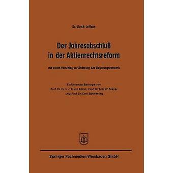 Der Jahresabschlu in der Aktienrechtsreform  Mit einem Vorschlag zur nderung des Regierungsentwurfs by Leffson & Ulrich
