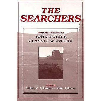 The Searchers Essays and Reflections on John Fords Classic Western by Eckstein & Arthur M