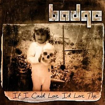 Badge - hvis jeg kunne Love Id elsker denne [CD] USA importerer
