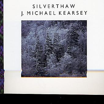 J. Michael Kearsey - Silverthaw [CD] USA import