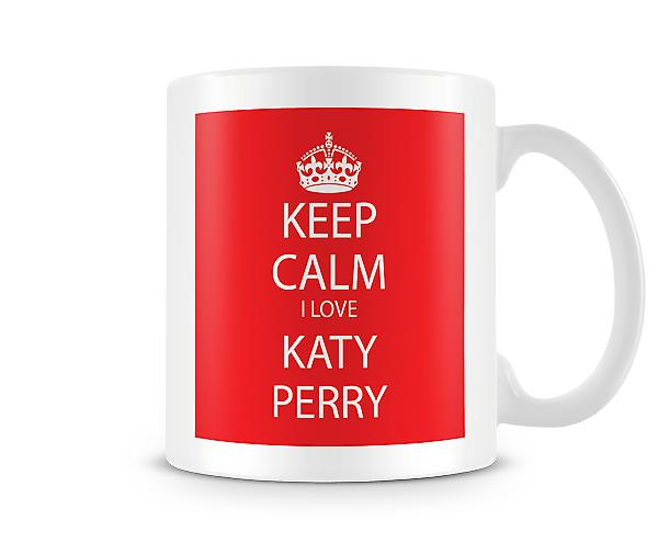Keep Calm I Love Katy Perry Printed Mug