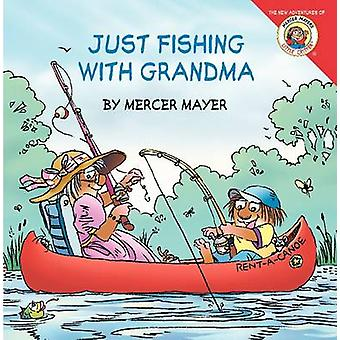 Little Critter - Just Fishing with Grandma by Mercer Mayer - Mercer Ma