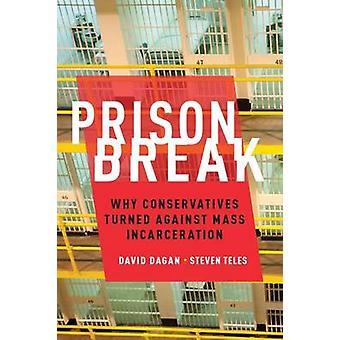 Prison Break - dlaczego konserwatyści zwrócił się przeciwko masowego uwięzienia przez