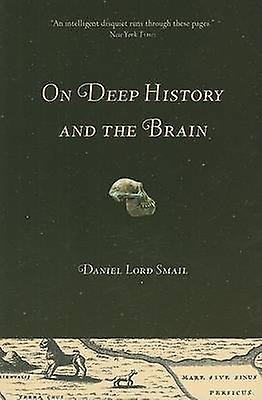 On Deep History and the Brain by Daniel Lord Smail - 9780520258129 Bo