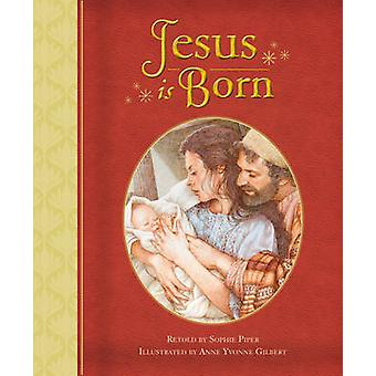 Jesus is Born by Sophie Piper - Anne Yvonne Gilbert - 9780745965215 B