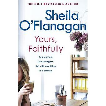 Yours - Faithfully by Sheila O'Flanagan - 9780755307609 Book