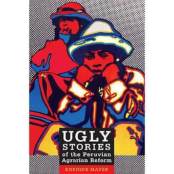 Hässliche Geschichten von der peruanischen Agrarreform von Enrique Mayer - 97808