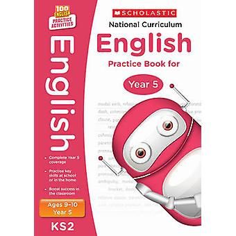 National Curriculum English Practice Book for Year 5 by Scholastic -
