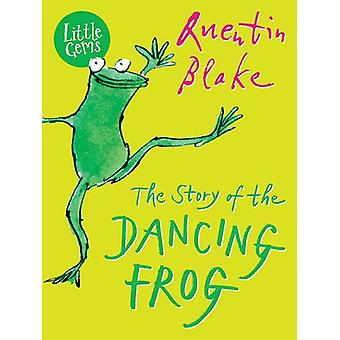 The Story of the Dancing Frog by Quentin Blake - 9781781125915 Book
