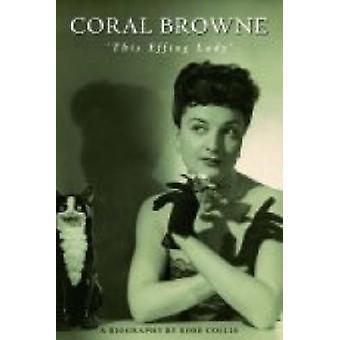 Coral Browne - ' esta senhora Effing' por Rose Collis - livro 9781840027648