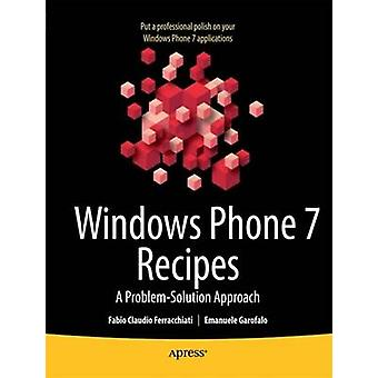 Windows Phone 7 Recipes A ProblemSolution Approach by Sorcinelli & Don