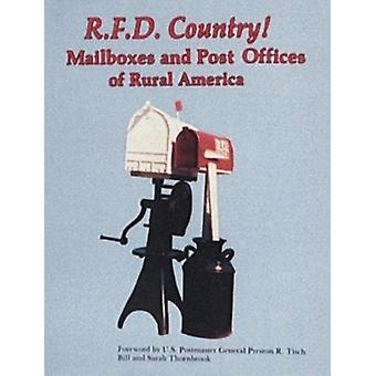R. F. D. Country Mail Boxes and Post Offices of Rural America by B. T