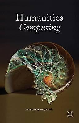 Huhommeities Computing by Willard McCarty - 9781137440426 Book
