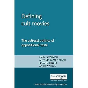 Defining Cult Movies: The Cultural Politics of Oppositional Taste (Inside Popular Film)