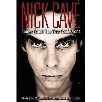 Nick Cave Sinner Saint: The True Confessions