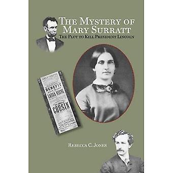 Mysteeri Mary Surratt: juoni tappaa presidentti Lincoln