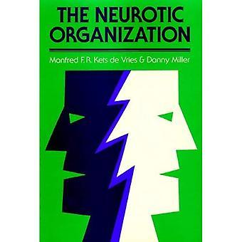 Neurotic Organization (Jossey-Bass Social & Behavioral Science Series)