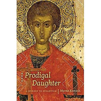 Prodigal Daughter: A Journey to Byzantium