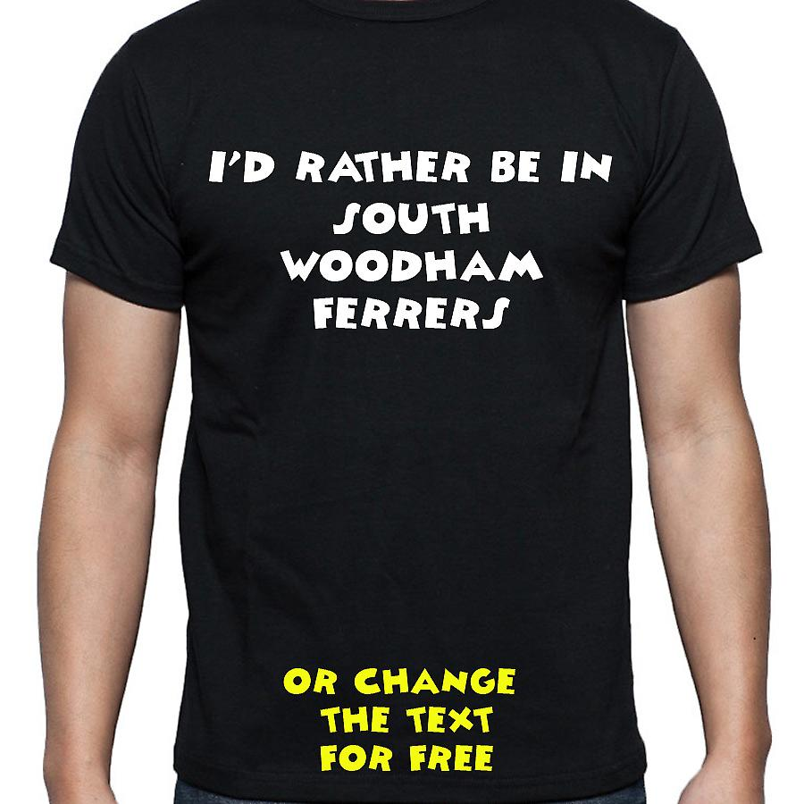 I'd Rather Be In South woodham ferrers Black Hand Printed T shirt