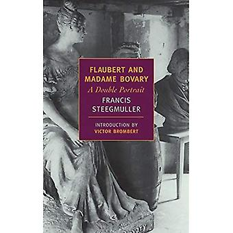 Flaubert and Madame Bovary: A Double Portrait (New York Review Books Classics)