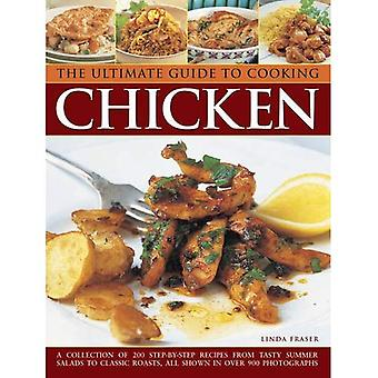The Ultimate Guide to Cooking Chicken: A Collection of 200 Step-by-Step Recipes from Tasty Summer Salads to Classic...