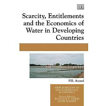 Scarcity, Entitlements and the Economics of Water in Developing Countries (New Horizons in Environmental Economics)