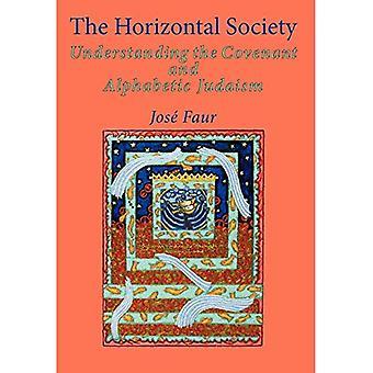 Die horizontale Society: v. 2: das Verständnis der Bund und die alphabetische Judentum: v. 2 (Emunot: jüdische Philosophie und Kabbala)