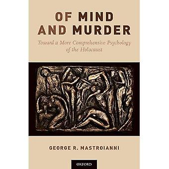 Of Mind and Murder: Toward� a More Comprehensive Psychology of the Holocaust
