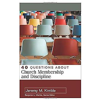 40 Questions About Church Membership and Discipline (40 Questions & Answers Series)