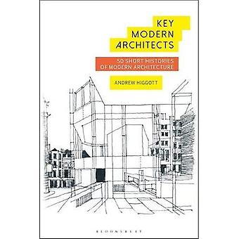 Key Modern Architects: 50 Short Histories of Modern Architecture