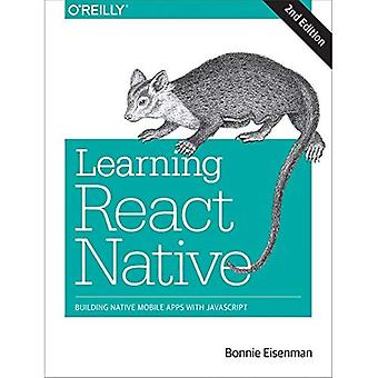 Learning React Native: Building Native Mobile Apps� with JavaScript