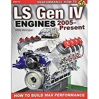 GM Ls Gen IV Engines 2005� - Present: How to Build Max Performance