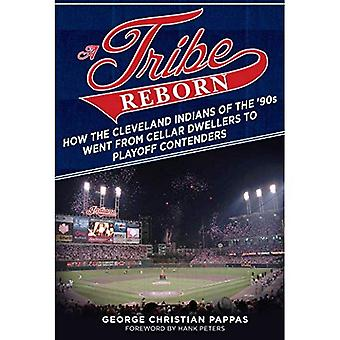 A Tribe Reborn: How the Cleveland Indians of the ?90s Went from Cellar Dwellers to Playoff Contenders