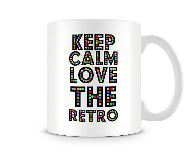 Keep Calm And Love The Retro Mug
