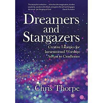 Dreamers and Stargazers - Creative Liturgies for Incarnational Worship