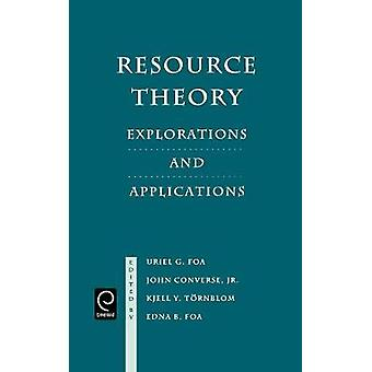 Resource Theory Explorations and Applications by Foa & Uriel G.