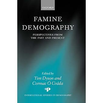 Perspectivas de Demografía de hambre desde el pasado y el presente por Dyson y Tim