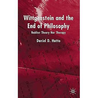Wittgenstein og slutningen af filosofi hverken teori eller terapi af Hutto & Daniel D. & Dr