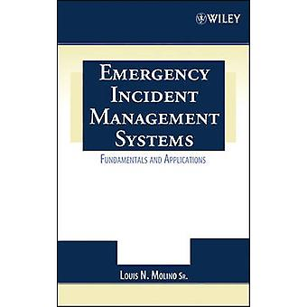 Emergency Incident Management Systems Fundamentals and Applications by Molino & Louis N.