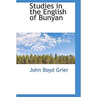 Studies in the English of Bunyan by Grier & John Boyd